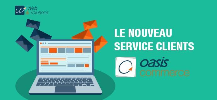 OASIS/Commerce fait évoluer son Service Clients et présente les nouveautés dédiées à ses utilisateurs