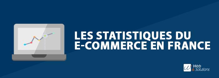 Statistiques sur le marché du e-commerce en France