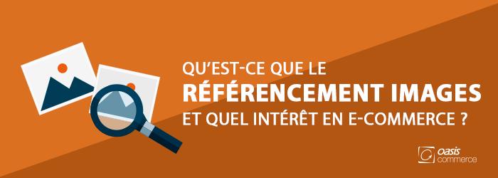 Qu'est ce que le référencement images et quel intérêt en e-commerce ?