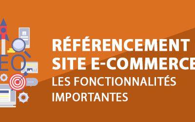 Référencement de site e-commerce: les fonctionnalités importantes
